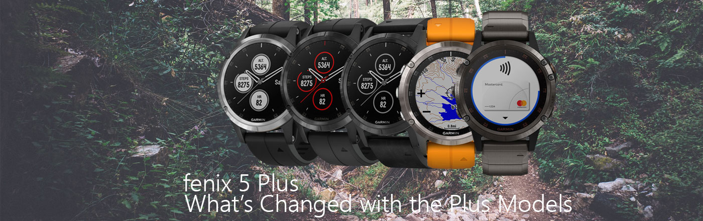 Garmin Fenix 5 Plus What S Changed From The Fenix 5 Original